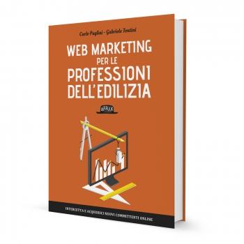 Web-Marketing-per-le-Professioni-dell'Edilizia_Carlo-Pagliai-Gabriele-Tontini