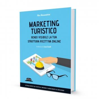 libro-marketing-turistico-rendere-visibile-una-struttura-ricettiva-online_Alex-Alessandrini