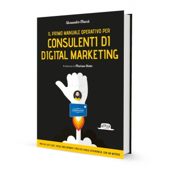 Il Primo Manuale per Consulenti di Digital Marketing